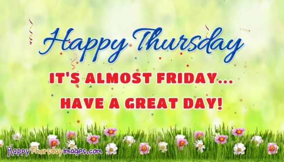 Happy Thursday Its Almost Friday