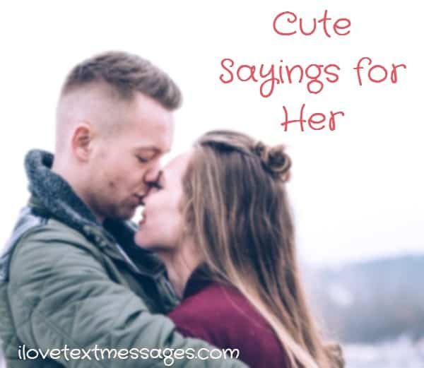 Cute Sayings For Her