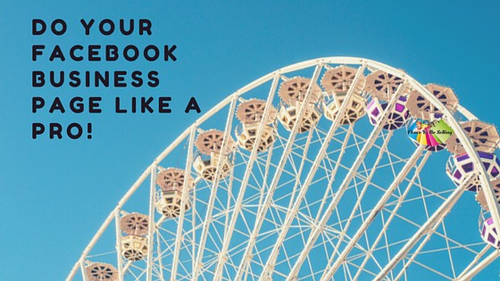 Do Your Facebook Business Page Like A Pro!