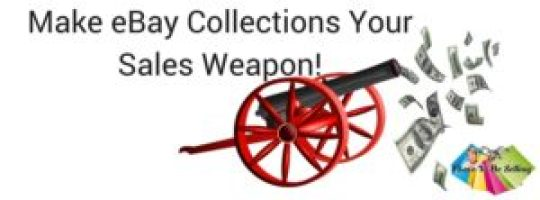 Make eBay Collections Your sales Weapon!