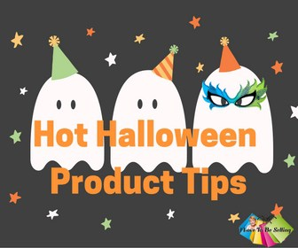 Hot Halloween Product Tips