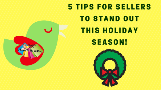 5 Tips For Sellers To Stand Out This Holiday Season!