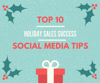Holiday Sales Success Social Media Tips