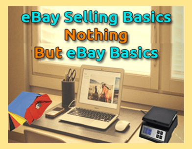 eBay Selling Basics Nothing But eBay Basics