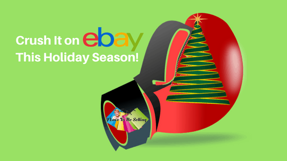 Crush It On eBay This Holiday Selling Season!