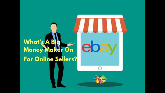 What will make me big money selling on eBay?