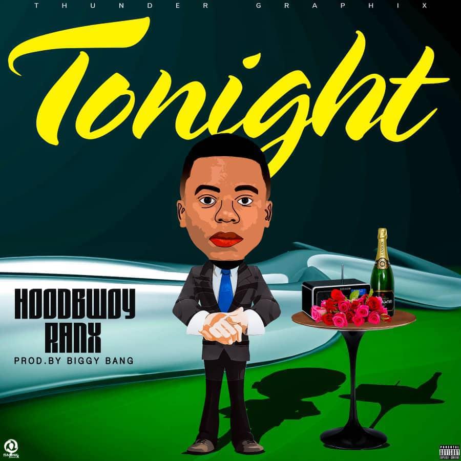 Hoodbwoy Ranx – Tonight (Prod. Biggy Bang)