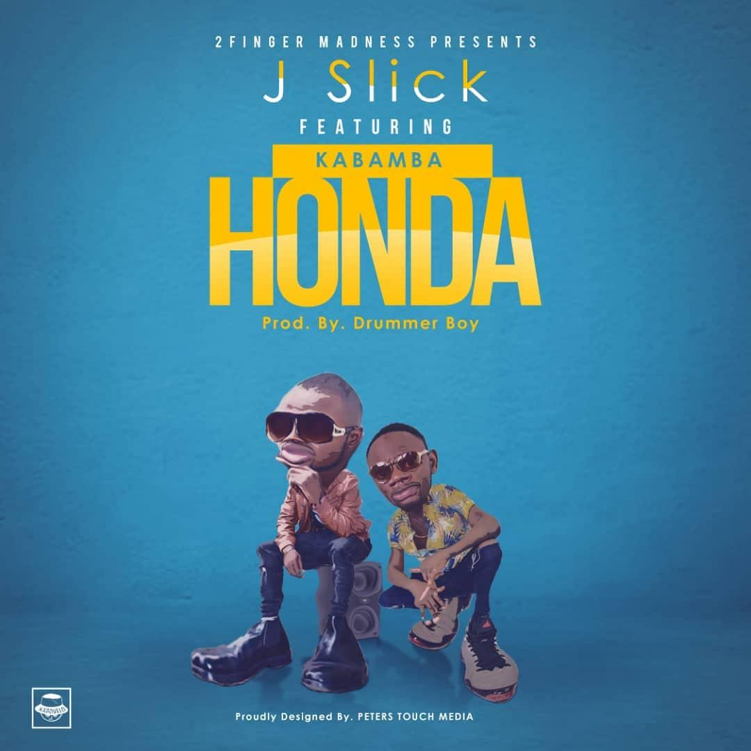 J Slick Ft Kabamba – Honda (Prod. Drummer Boy)