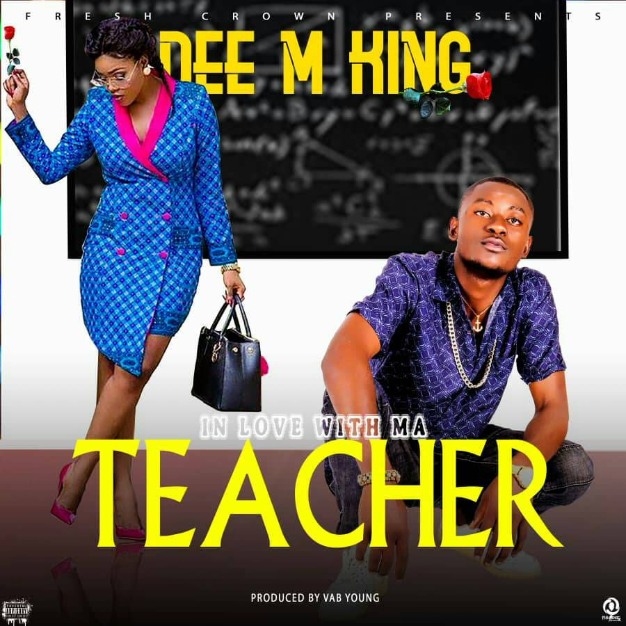 Dee M King – In Love With Ma Teacher (Prod. Vab Young)