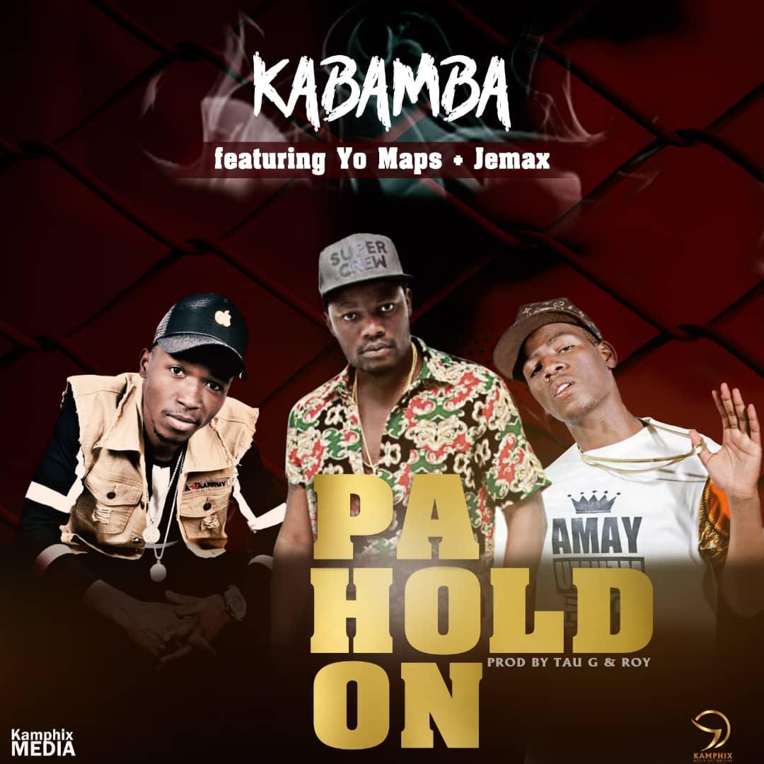Kabamba Ft. Jemax & Yo Maps – Hold On (Prod. Tau G & Roy)