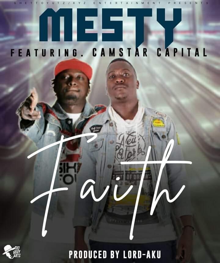 Mesty Ft. Camstar – Faith (Prod.Lord Aku)