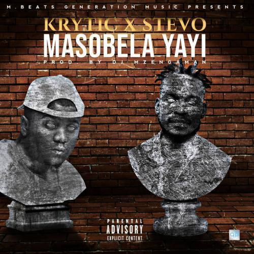 Krytic X Stevo – Masobela Yayi (Prod. Dj Mzenga Man)