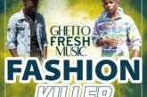 Ghetto Fresh Crew – Fashion Killer (Prod. Mwex OG)