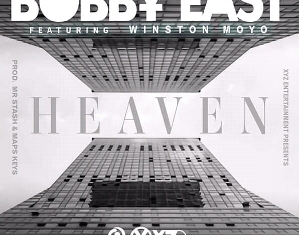 Photo of Up Next: Bobby East Ft. Wingston Moyo – Heaven