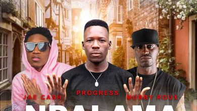 Photo of Progress Ft. Jae Cash x Mubby Roux – Ndrama (Prod. Mzenga Man)