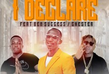 Photo of Ben Success Ft. Macky 2 & Chester – I Declare
