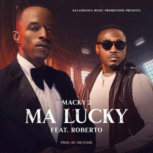 Macky 2 ft. Roberto – Ma Lucky