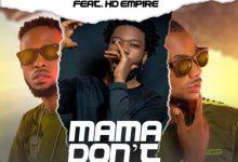 J Mafia Ft. HD Empire - Mama Dont Worry
