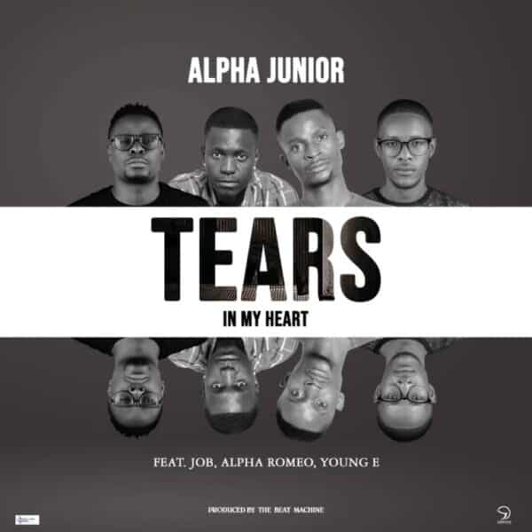 Alpha Junior ft. Alpha Romeo, JOB, Young E - Tears In My Heart