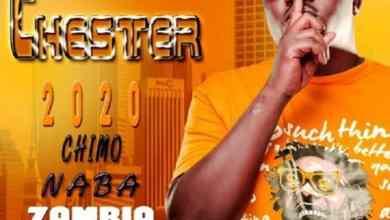 Chester – Chimo Naba Zambia
