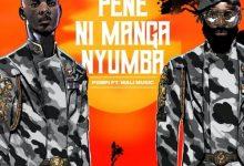 Pompi Ft. Mali Music – Pene Ni Manga Nyumba