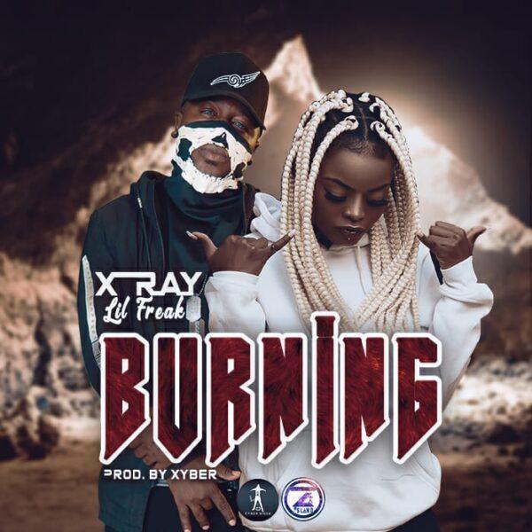 X Ray ft. Lil Freak - Burning