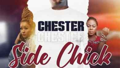 Chester – Side Chick Mp3 Download