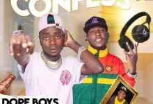 "Photo of Dope Boys ft. Sky Bouy – Confess ""Mp3"""