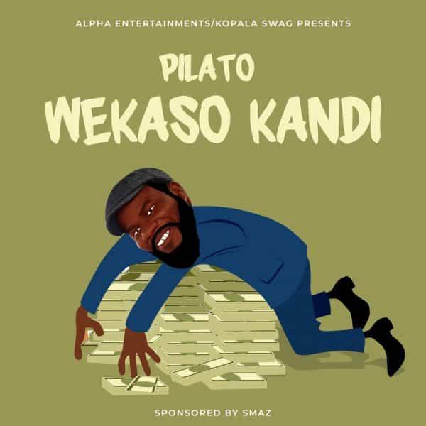 Pilato - Wekaso Kandi Mp3 Download