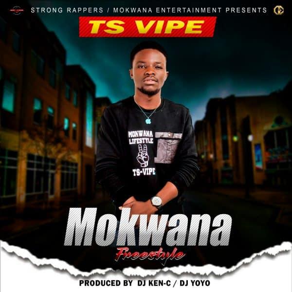 TS Vipe - Mokwana (Freestyle)