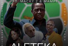 "Photo of Yo Maps ft. Macky 2 & Mampi – Aleteka Nakambi (Pf Song) ""Mp3 Download"""