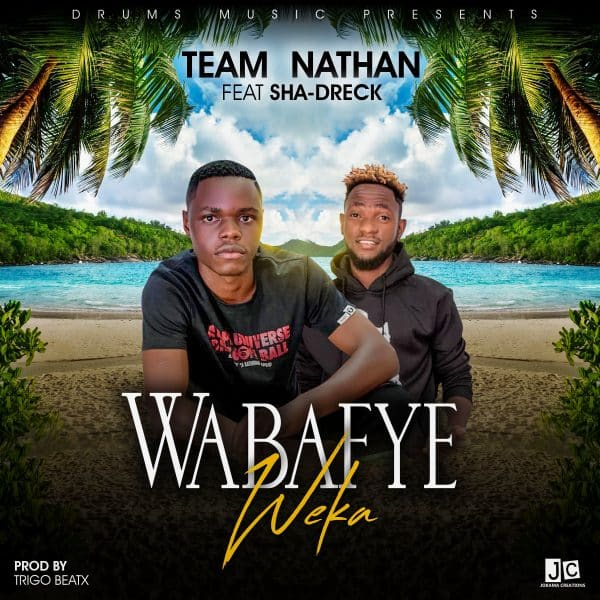 Nathan ft. Sha-Dreck - Wabafye Weka