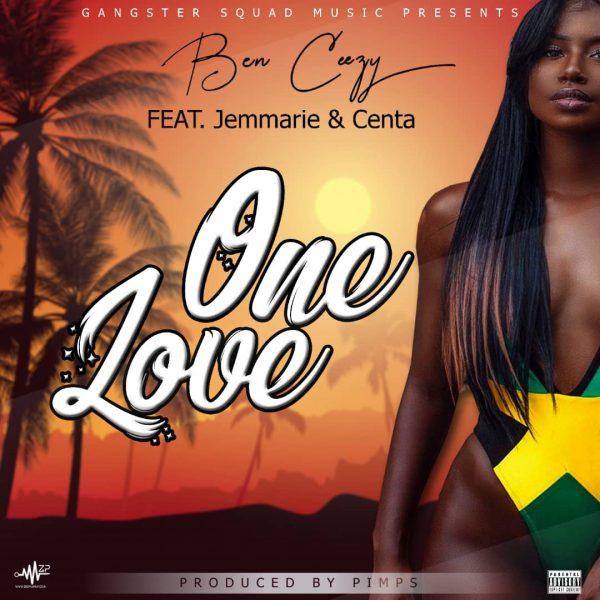 Ben Ceezy ft. Jemmarie & Centa - One Love