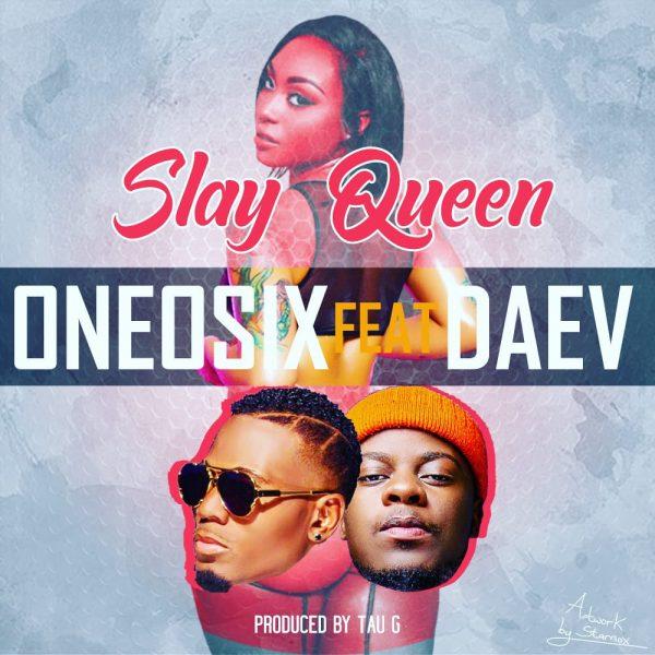 OneOsix ft Daev Zambia - Slay queen