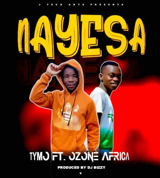 Tymo ft. Ozone Africa - Nayesa