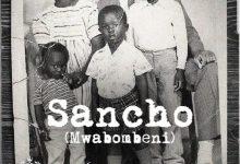"Photo of Macky 2 – Sancho (Mwabombeni) ""Mp3 Download"""