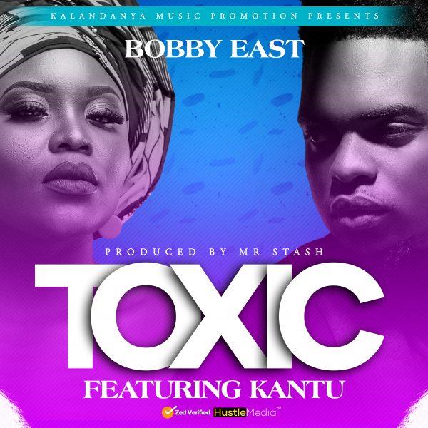 Bobby East ft. Kantu - Toxic Mp3 Download