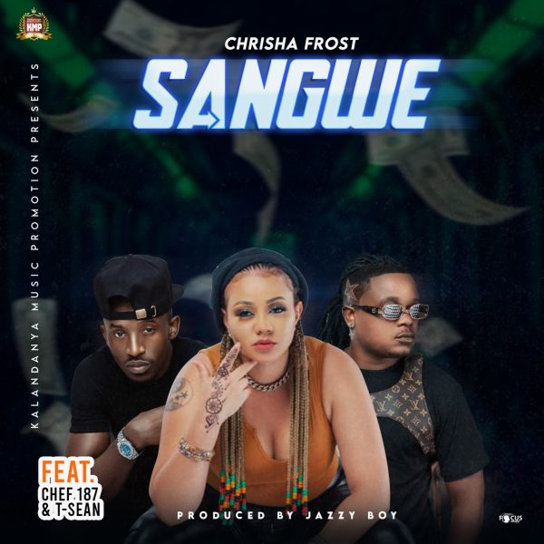 """Chrisha Frost ft Chef 187 & T Sean – Sangwe """"Mp3 Download"""""""