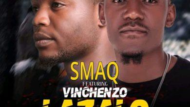 Smaq ft. Vinchenzo - Lazalo