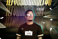 Zambian Music, K Bless - Tefyombombefyo