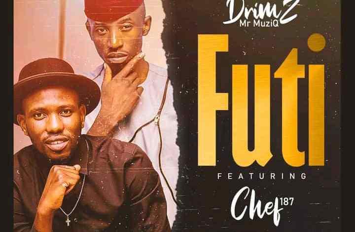 Drimz ft Chef 187 - Futi Mp3 Download
