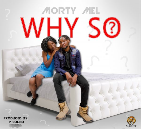 Morty Mel - Why So