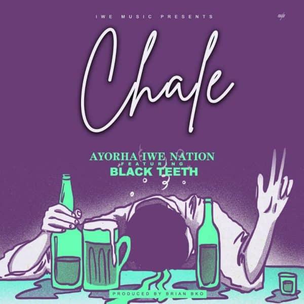 Ayorha Iwe Nation ft. Black Teeth - Chale