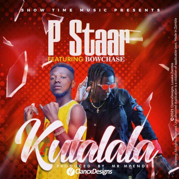 P Staar ft. Bow Chase - Kutalala