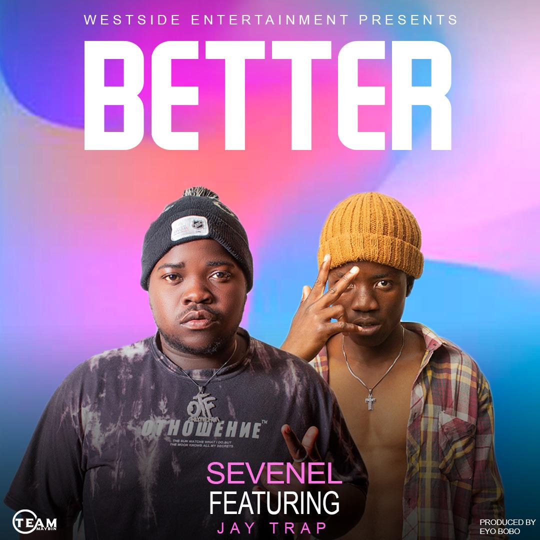 Sevenel ft. Jay Trap - Better