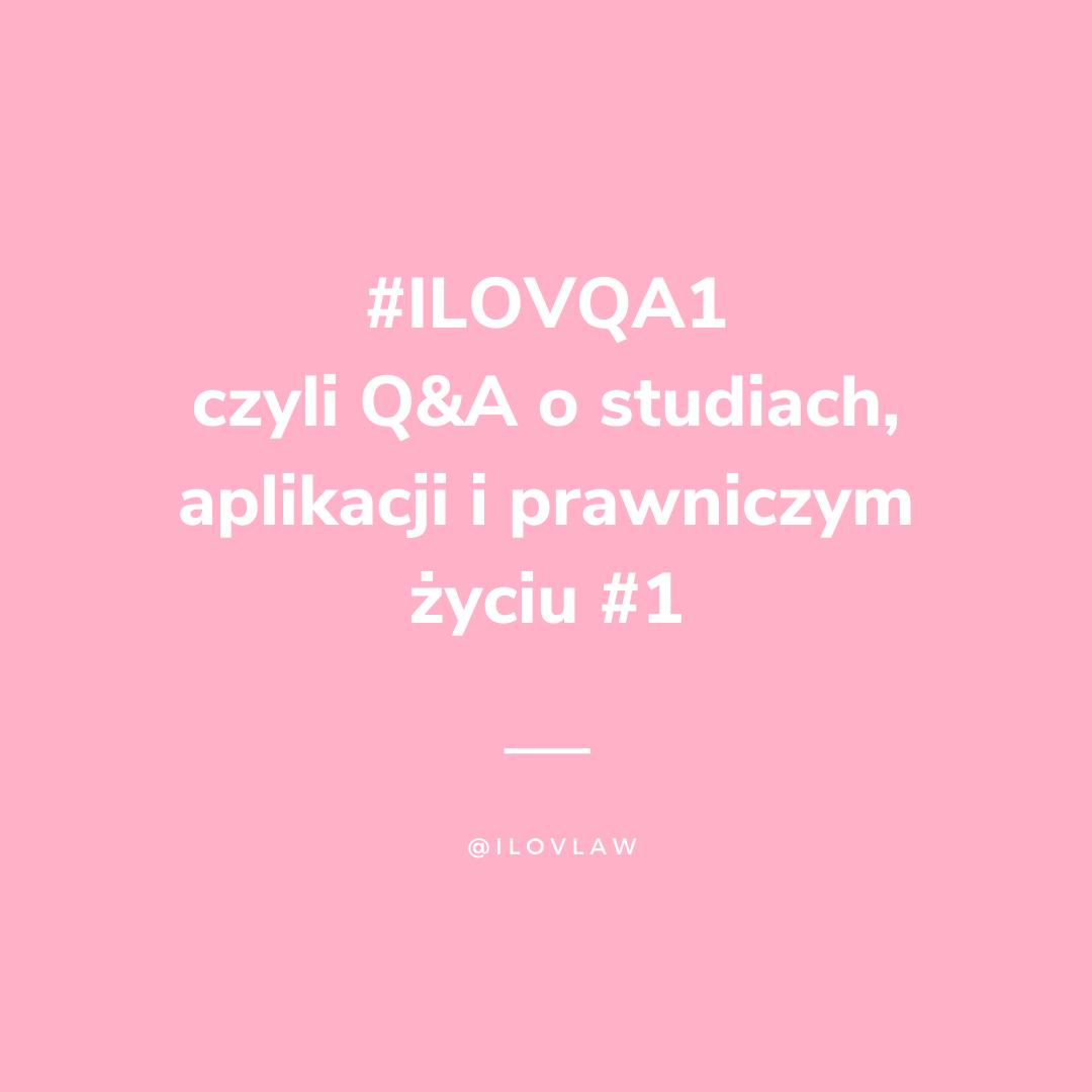 Q&A #1 o studiach, aplikacji i życiu prawnika