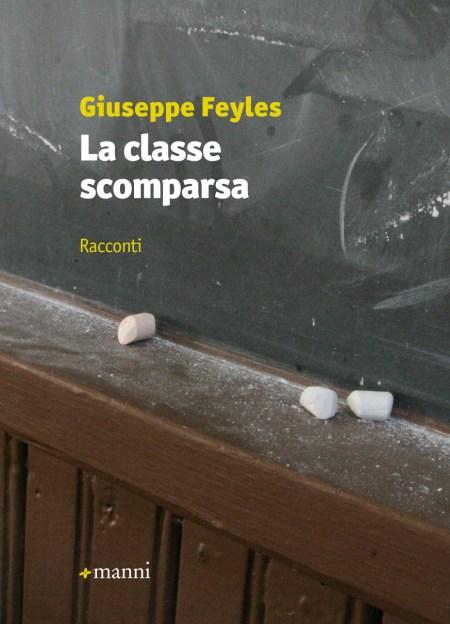 Giuseppe Feyles, La classe scomparsa, Manni Editore