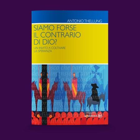 Antonio Thellung, Dio, Speranza, Fede