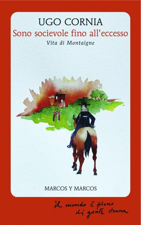 Ugo Cornia, Montaigne
