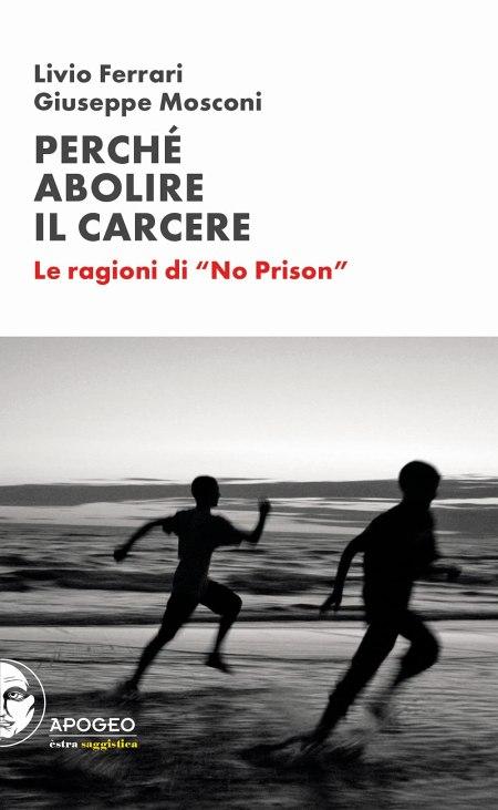 Perché abolire il carcere